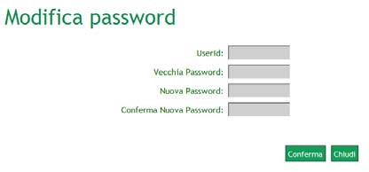 "2.3 Modifica password All'interno della sezione ""Modifica Password"" è possibile modificare la propria password, indicando il proprio user id, la password precedente e la nuova password scelta."