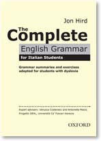 GRAMMATICA PER DSA Grammar lessons for Dyslexic students If you have a dyslexic student in class, remember that s/he can download grammar lessons from the Espansione site of The Complete English