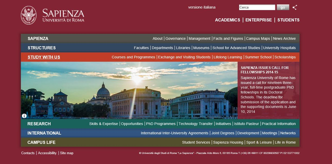 SAPIENZA ENGLISH WEB VERSION GIVES INFORMATION ON: living in Italy and Rome studying in Rome at La Sapienza