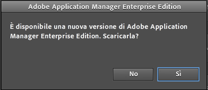 utilizzata, avviando Adobe Application Manager Enterprise Edition si aprirà una finestra di dialogo.