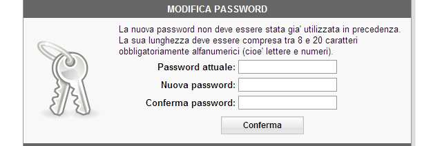 Cambio password Nello specchietto Modifica password inserire la password attuale e la nuova password due volte per confermarla. A questo punto cliccare su Conferma : la password è stata variata.
