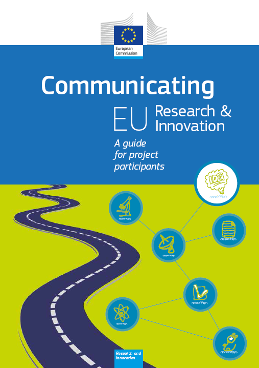 Pubblicazione: 2012 Titolo: Communicating EU Research & Innovation A guide for project participants Autore: Directorate-General for Research & Innovation