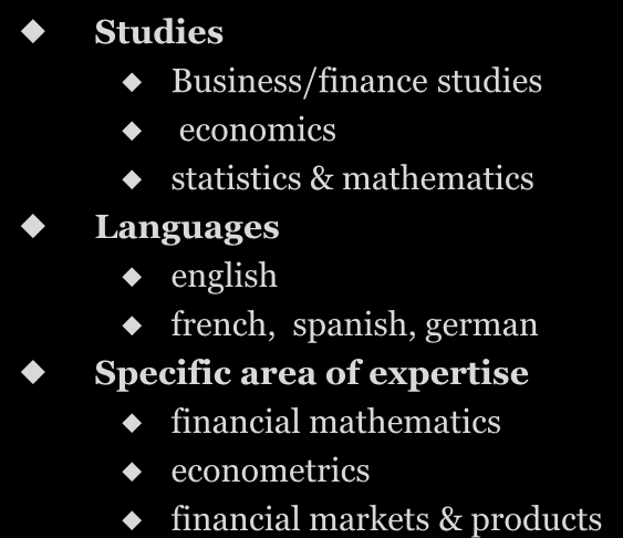 Profiles required Corporate Finance Lending & Structured Finance Capital Markets Operations Studies Studies Studies business/finance studies
