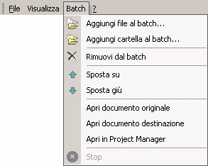 160 Menu Batch (SMTU) Tabella A-11: Menu Batch (SMTU) Comando Aggiungi file al batch Aggiungi cartelle al batch Rimuovi dal batch Sposta su Sposta giù Apri documento originale Apri documento