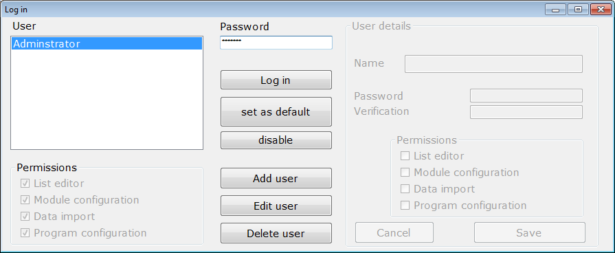 Log in allow to login to open the software as selected user Default allow to set a user with automatic log in, when the software will be launched the selected user from the list on the left will
