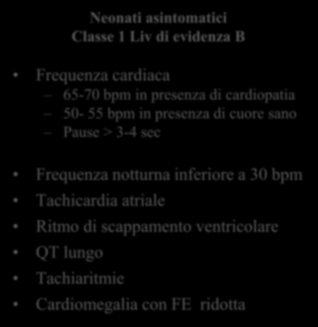 Terapia pacemaker cardiaco Indicazioni: Guidelines for Cardiac pacing.