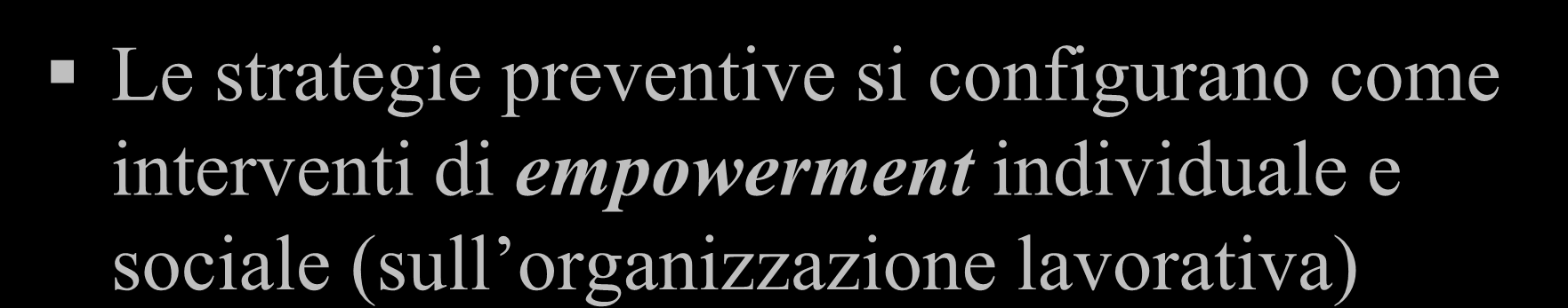 La prevenzione del Burnout Le strategie preventive si configurano come