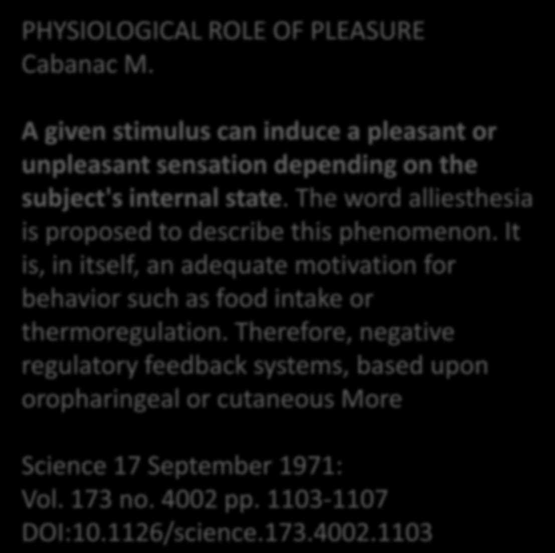 PHYSIOLOGICAL ROLE OF PLEASURE Cabanac M.