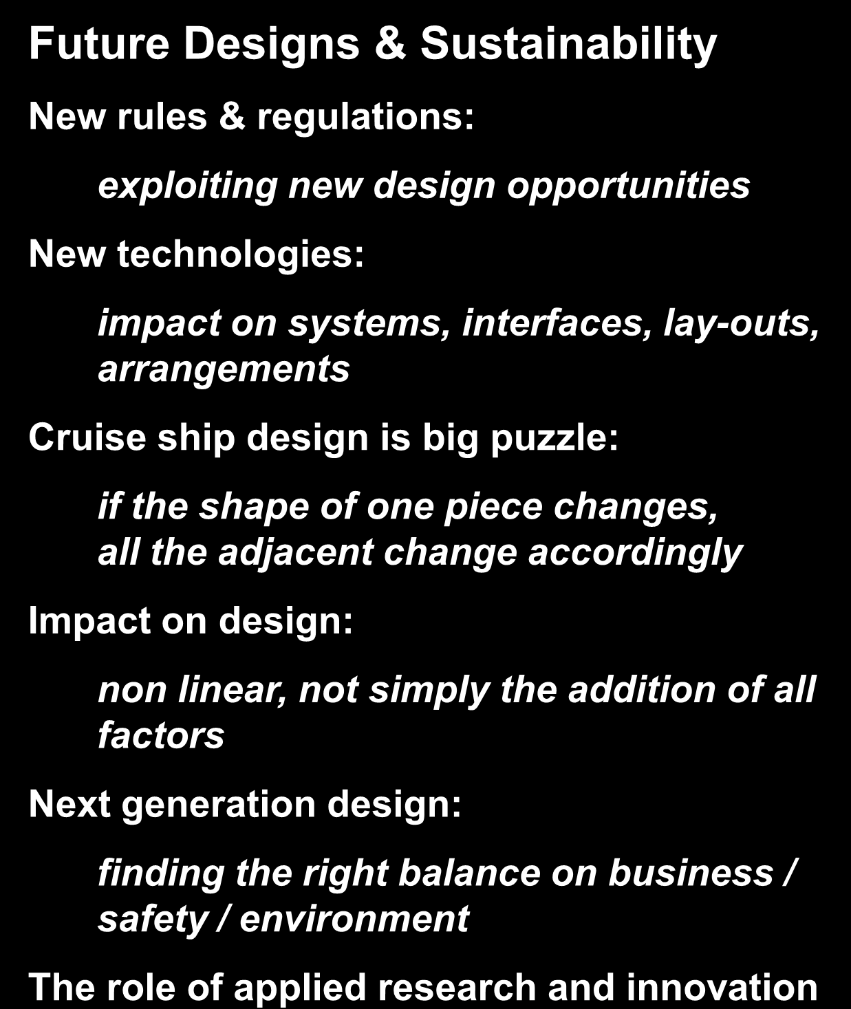 changes, all the adjacent change accordingly Impact on design: non linear, not simply the addition of all factors