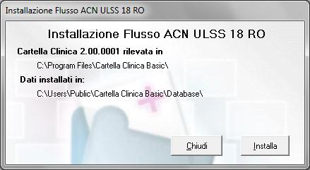 Prerequisiti per l installazione dell Add-On Flusso ACN L installazione dell Add-On flusso ACN è compatibile con Cartella Clinica Basic ver. 2.0.0 o superiore Installazione dell Add-On Flusso ACN 1.