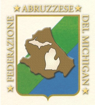 FEDERAZIONE ABRUZZESE DEL MICHIGAN P. O. BOX 545 STERLING HEIGHTS MI, 48311 WWW.