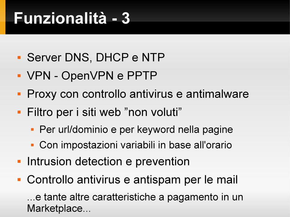Con impostazioni variabili in base all'orario Intrusion detection e prevention Controllo