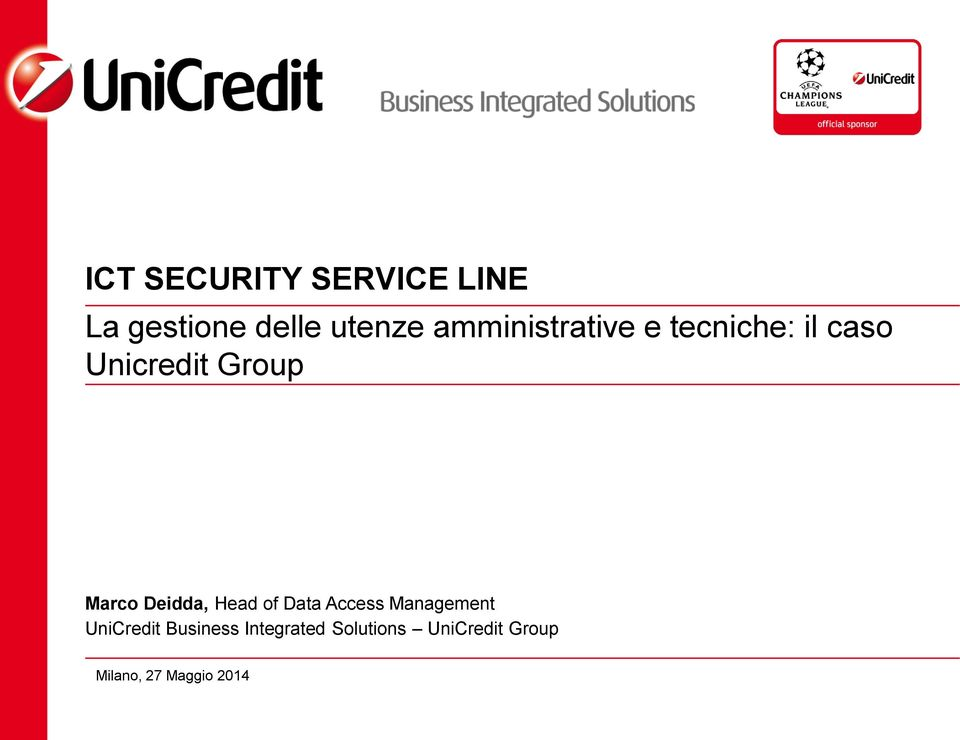 Deidda, Head of Data Access Management UniCredit