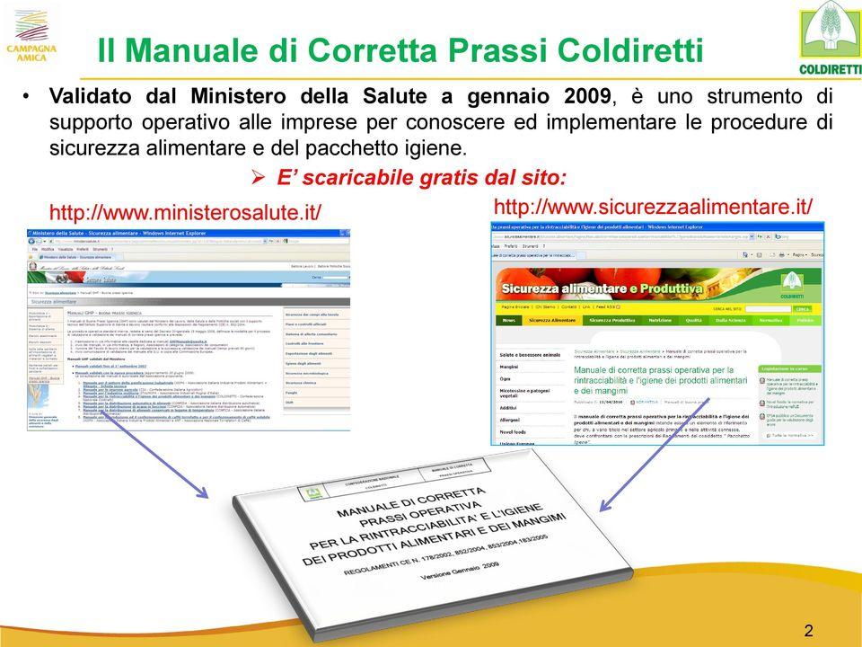 implementare le procedure di sicurezza alimentare e del pacchetto igiene.