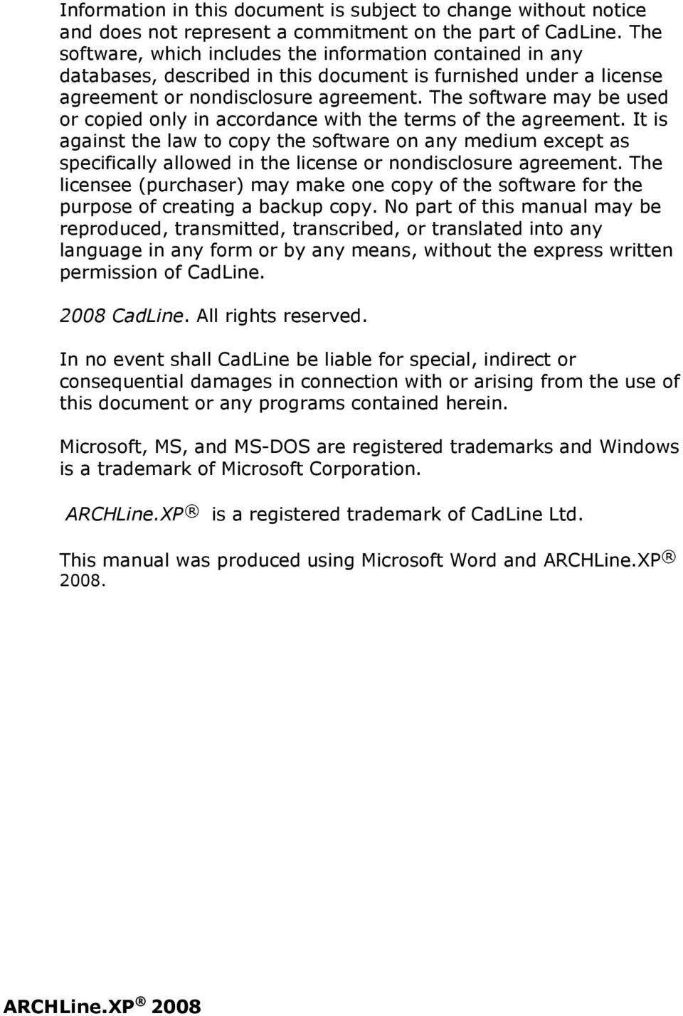 The software may be used or copied only in accordance with the terms of the agreement.