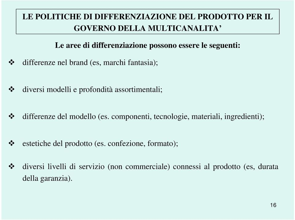 assortimentali; differenze del modello (es.