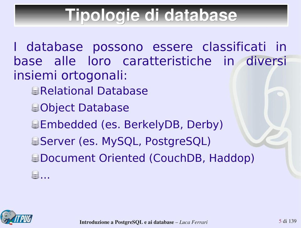 Relational Database Object Database Embedded (es.