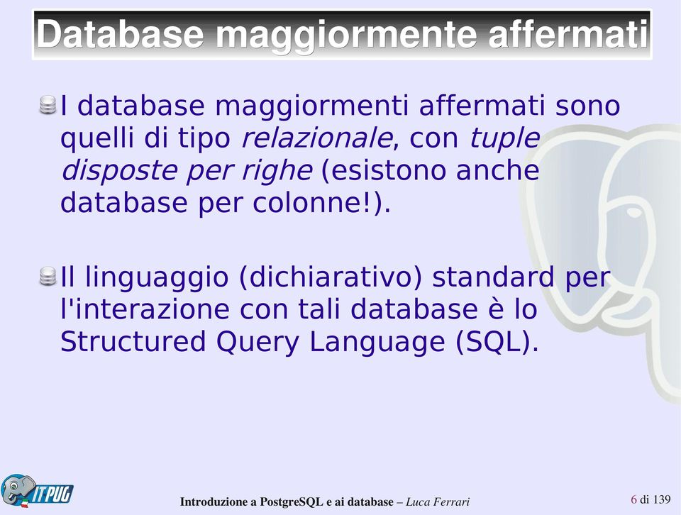 anche database per colonne!).
