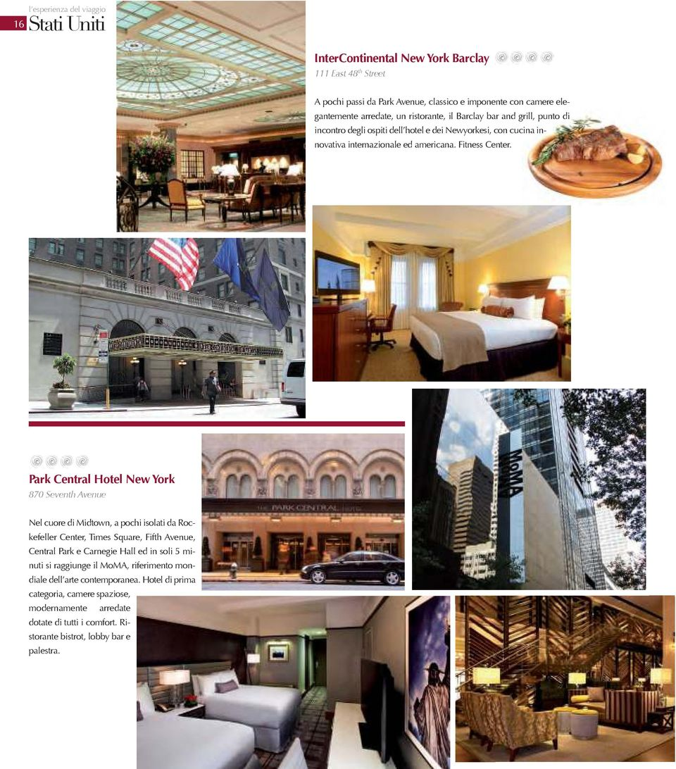 Park Central Hotel New York 870 Seventh Avenue Nel cuore di Midtown, a pochi isolati da Rockefeller Center, Times Square, Fifth Avenue, Central Park e Carnegie Hall ed in soli 5