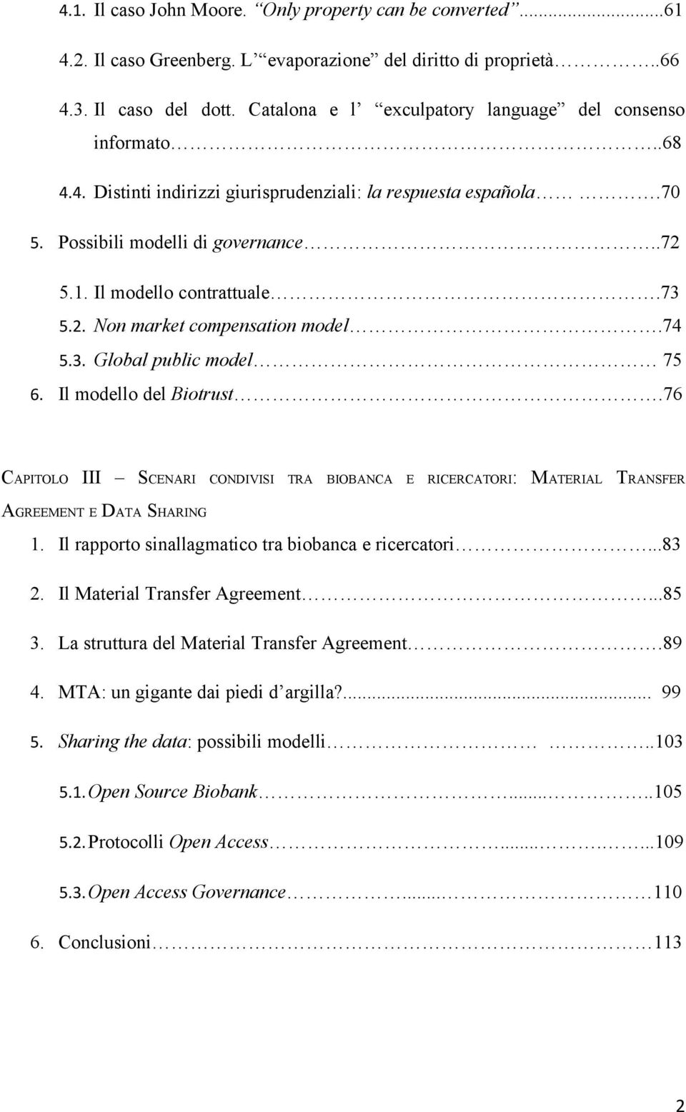 73 5.2. Non market compensation model.74 5.3. Global public model 75 6. Il modello del Biotrust.