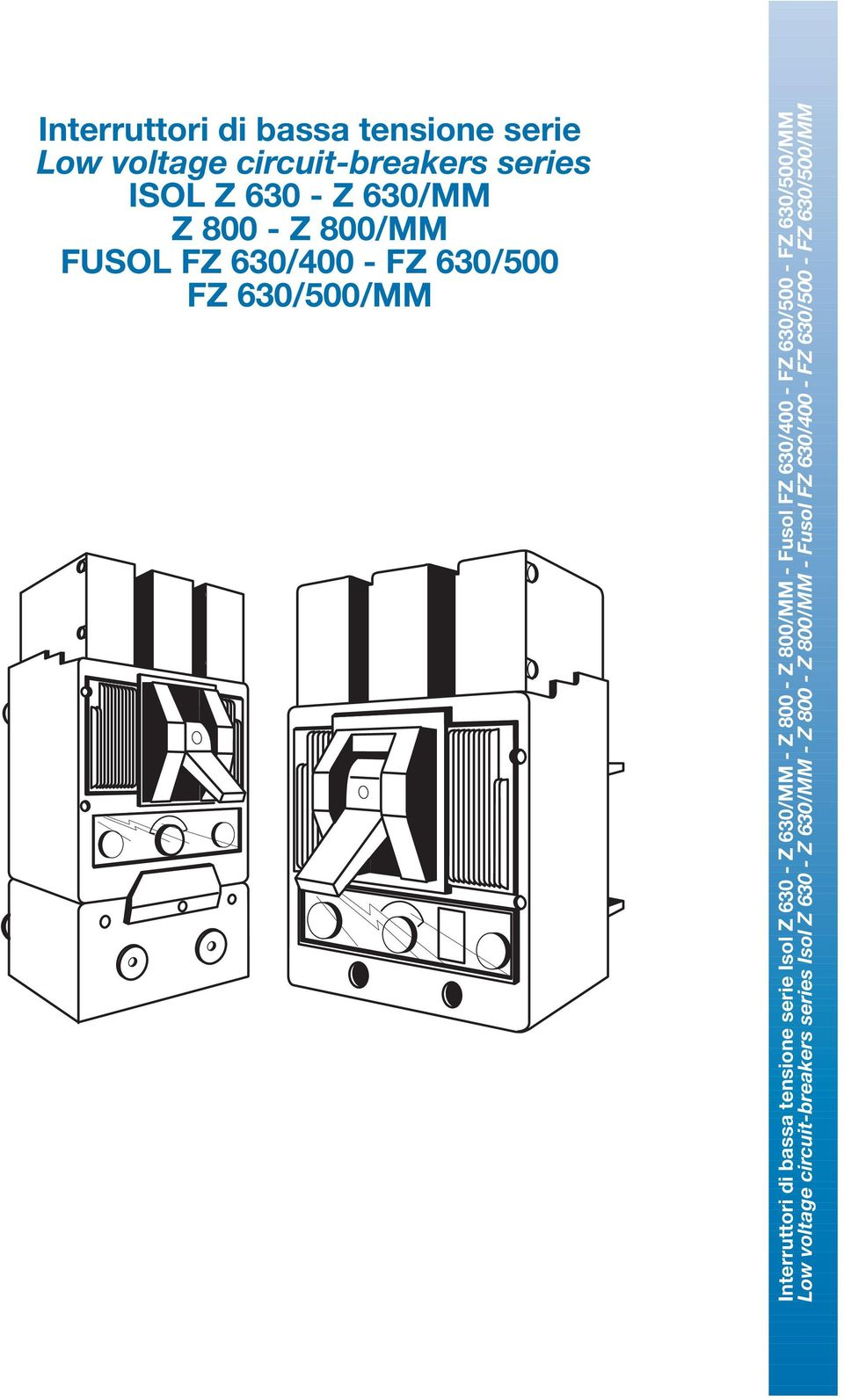 630 - Z 630/MM - Z 800 - Z 800/MM - Fusol FZ 630/400 - FZ 630/500 - FZ 630/500/MM Low voltage