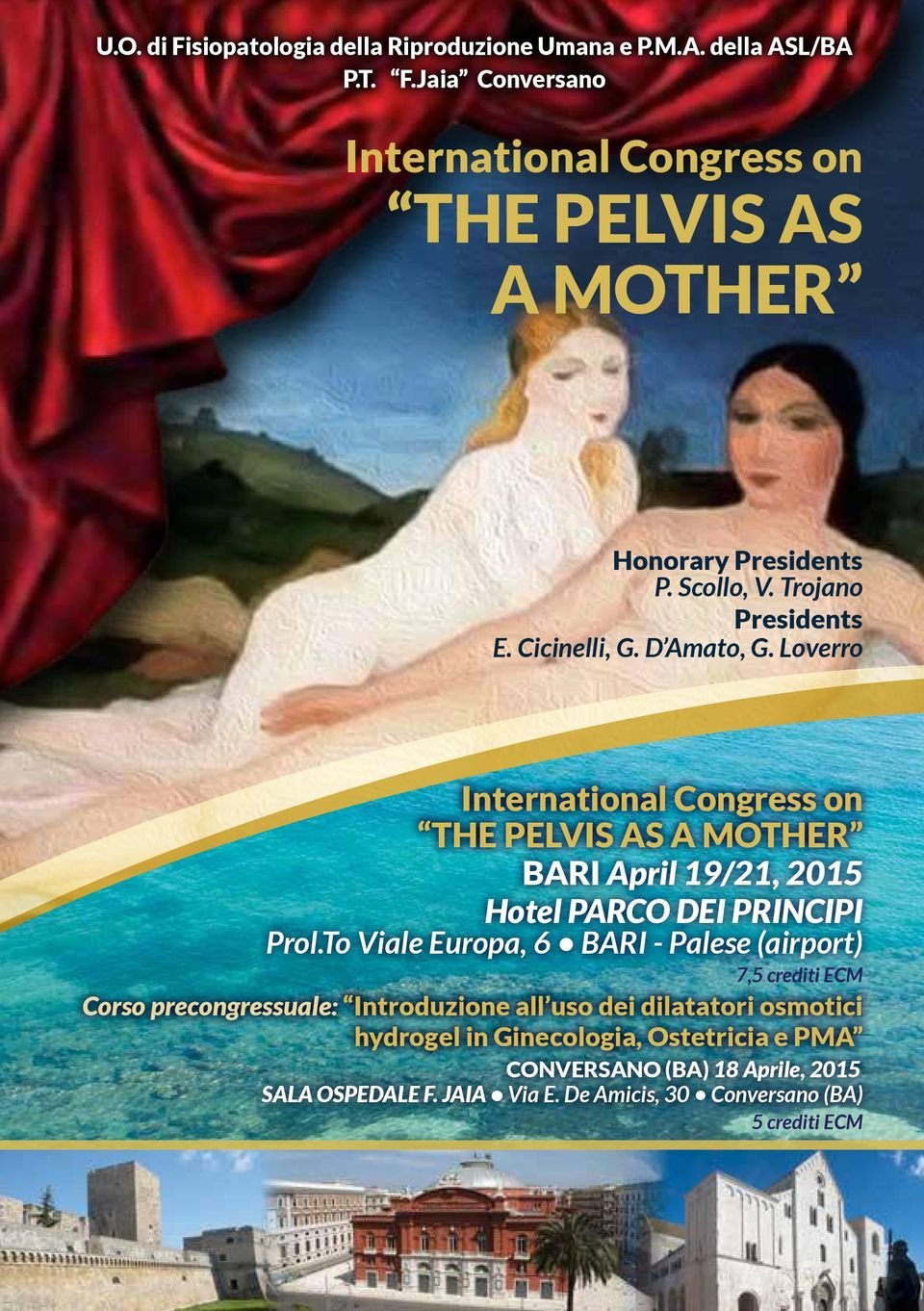 Loverro International Congress on THE PELVIS AS A MOTHER Bari April 19/21, 2015 Hotel parco dei principi Prol.