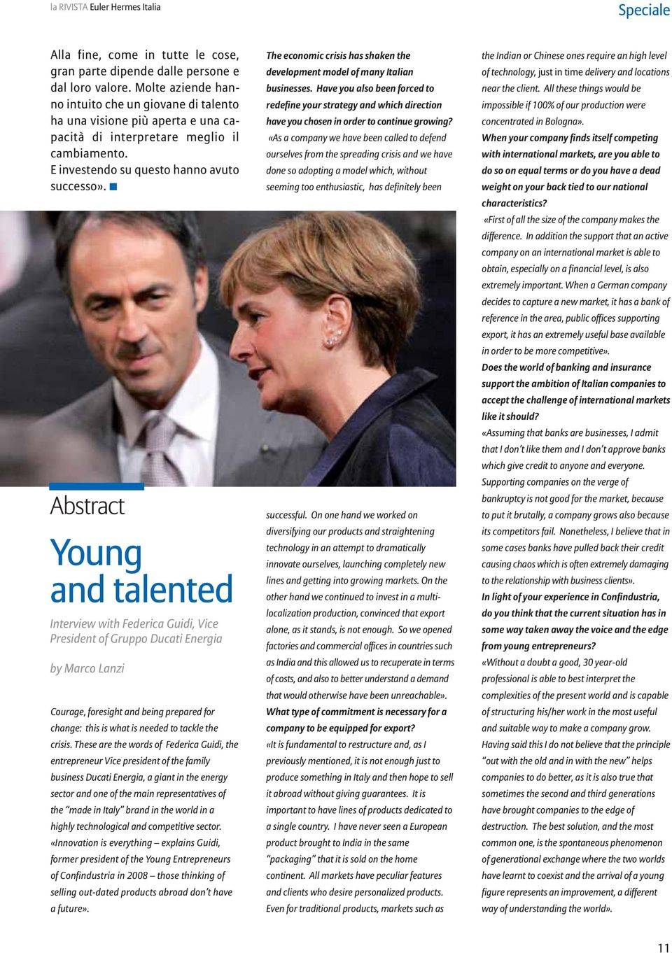 Abstract Young and talented Interview with Federica Guidi, Vice President of Gruppo Ducati Energia by Marco Lanzi Courage, foresight and being prepared for change: this is what is needed to tackle