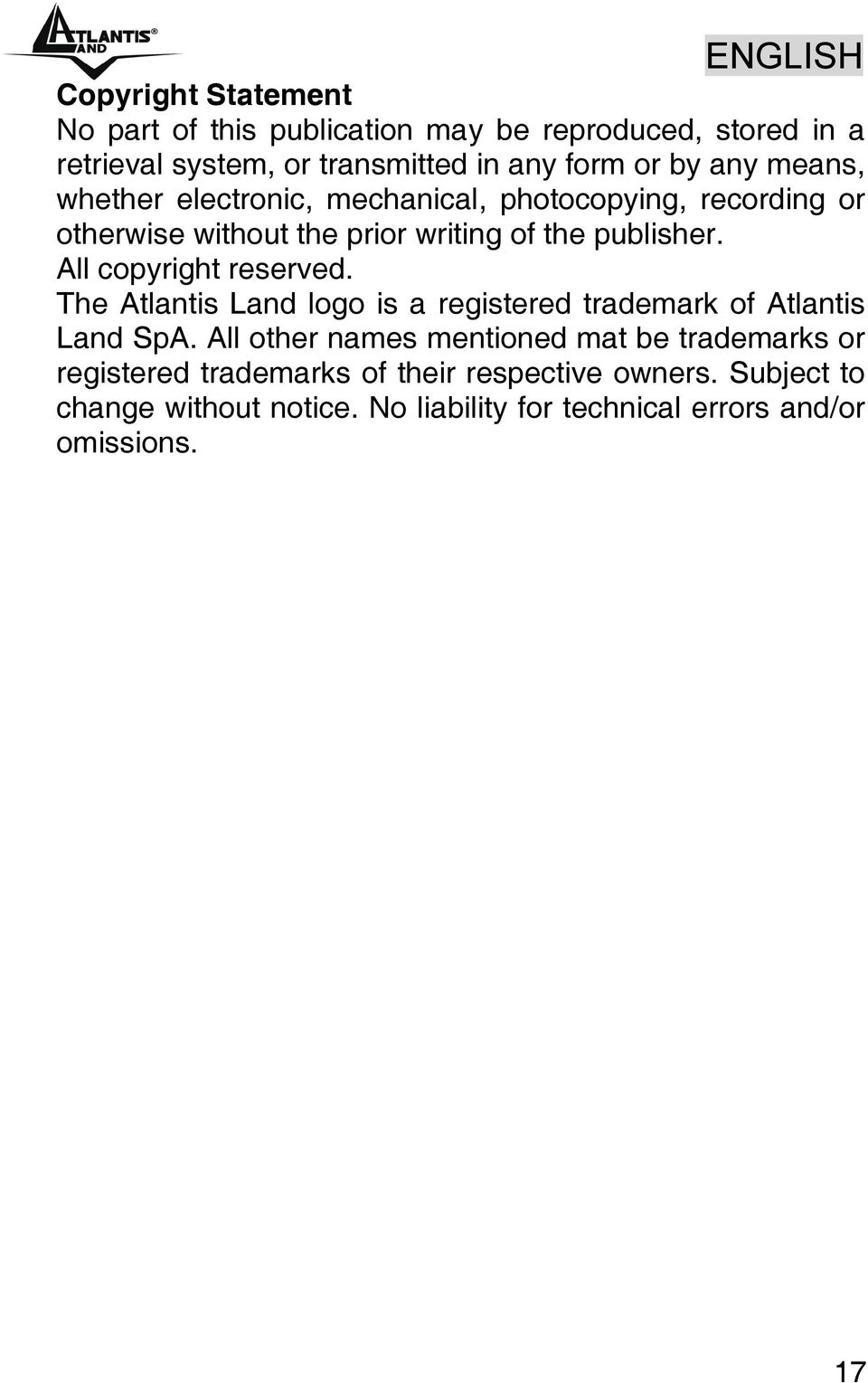 All copyright reserved. The Atlantis Land logo is a registered trademark of Atlantis Land SpA.