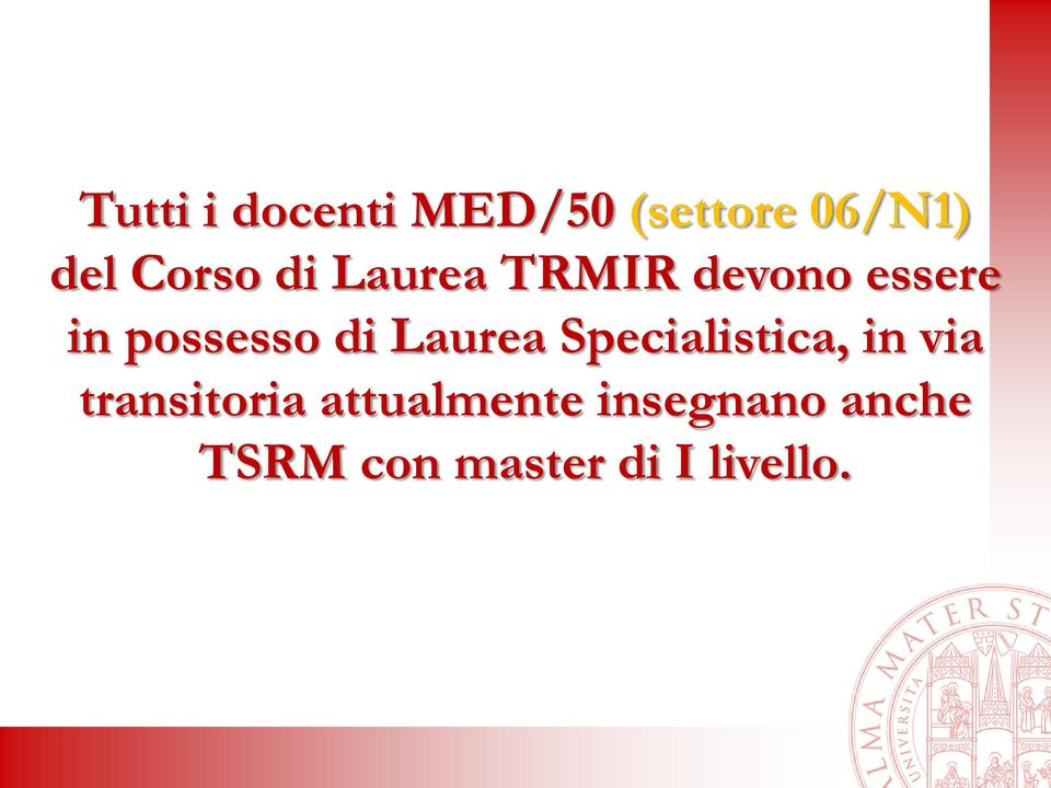 di Laurea Specialistica, in via transitoria
