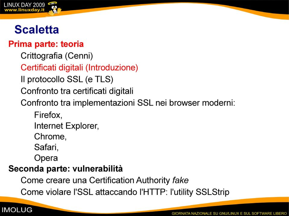 browser moderni: Firefox, Internet Explorer, Chrome, Safari, Opera Seconda parte: vulnerabilità
