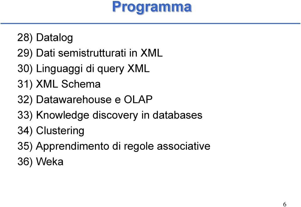 Datawarehouse e OLAP 33) Knowledge discovery in