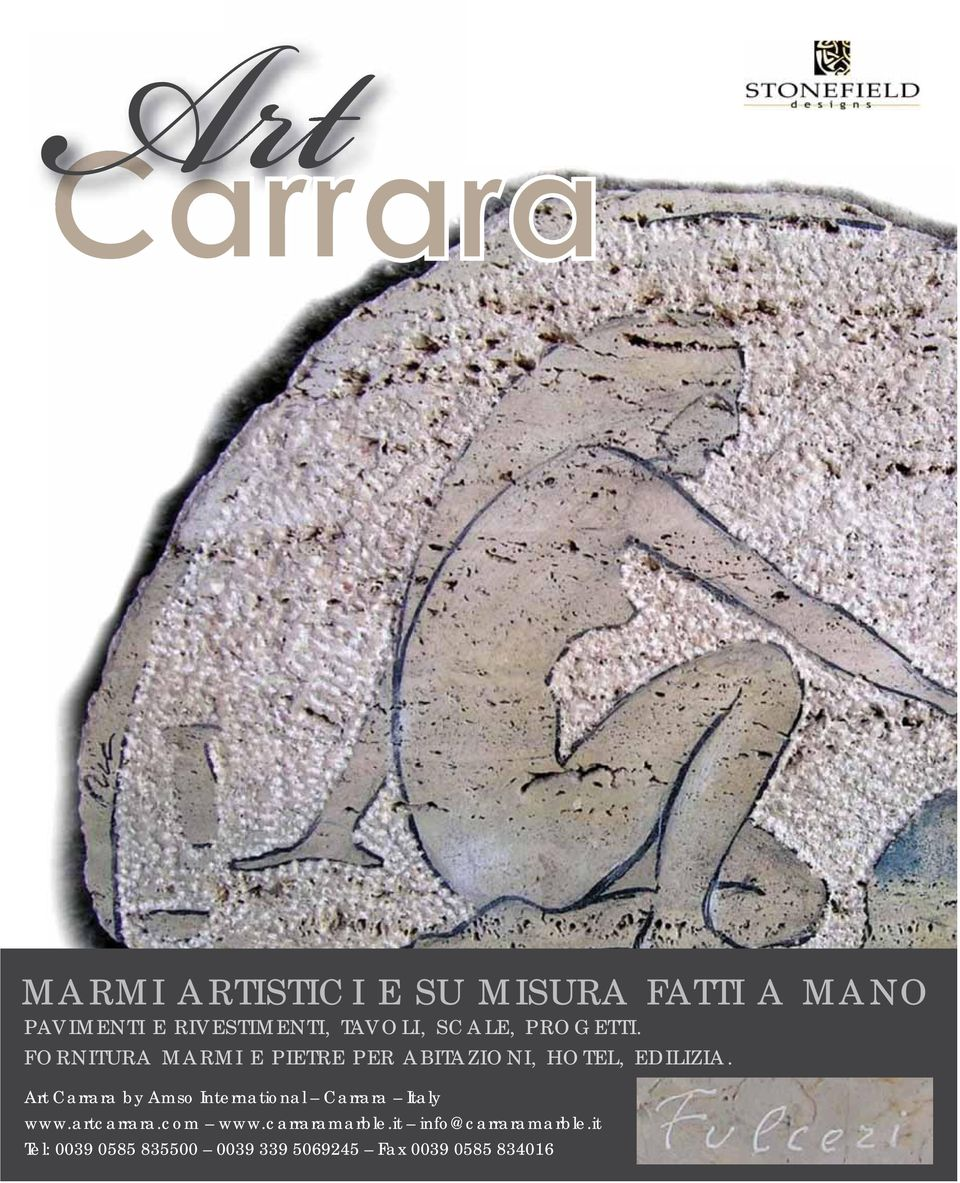 Art Carrara by Amso International Carrara Italy www.artcarrara.com www.