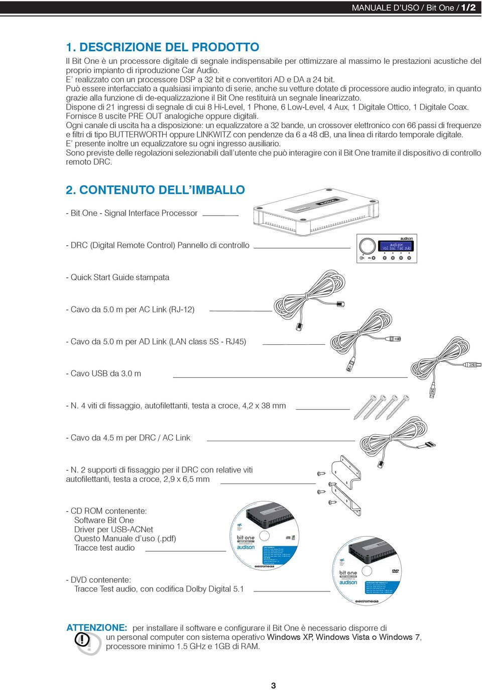1 USB-ACNet Drivers 1.0 Product manual audison is part of elettromedia - 62018 Potenza Picena (MC) Italy - www.elettromedia.it - All Rights Reserved - All product names are registered trademarks of their respective holders SURROUND TEST SIGNALS 5.