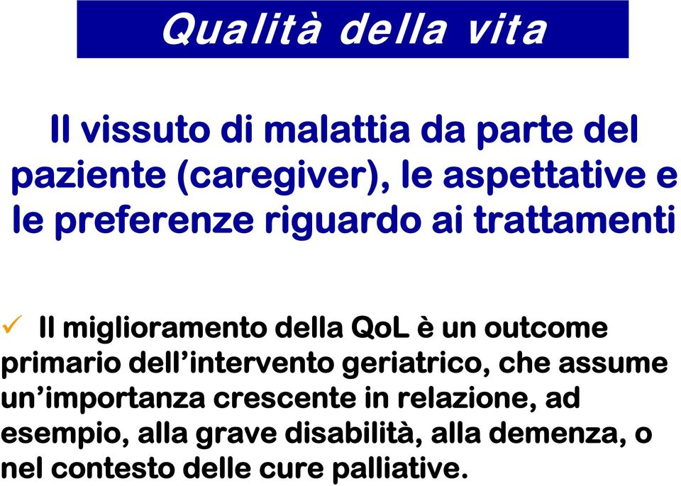outcome primario dell intervento geriatrico, che assume un importanza crescente in