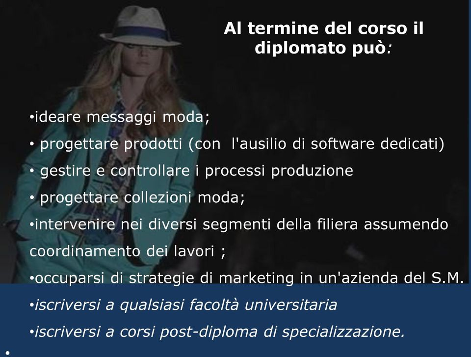 segmenti della filiera assumendo coordinamento dei lavori ; occuparsi di strategie di marketing in