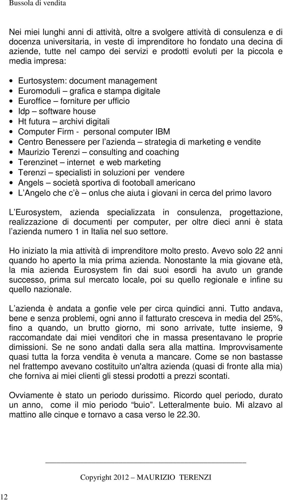Firm - personal computer IBM Centro Benessere per l azienda strategia di marketing e vendite Maurizio Terenzi consulting and coaching Terenzinet internet e web marketing Terenzi specialisti in