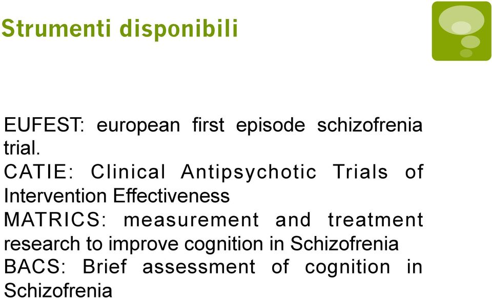 CATIE: Clinical Antipsychotic Trials of Intervention Effectiveness