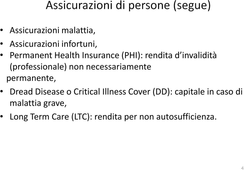 necessariamente permanente, Dread Disease o Critical Illness Cover (DD):
