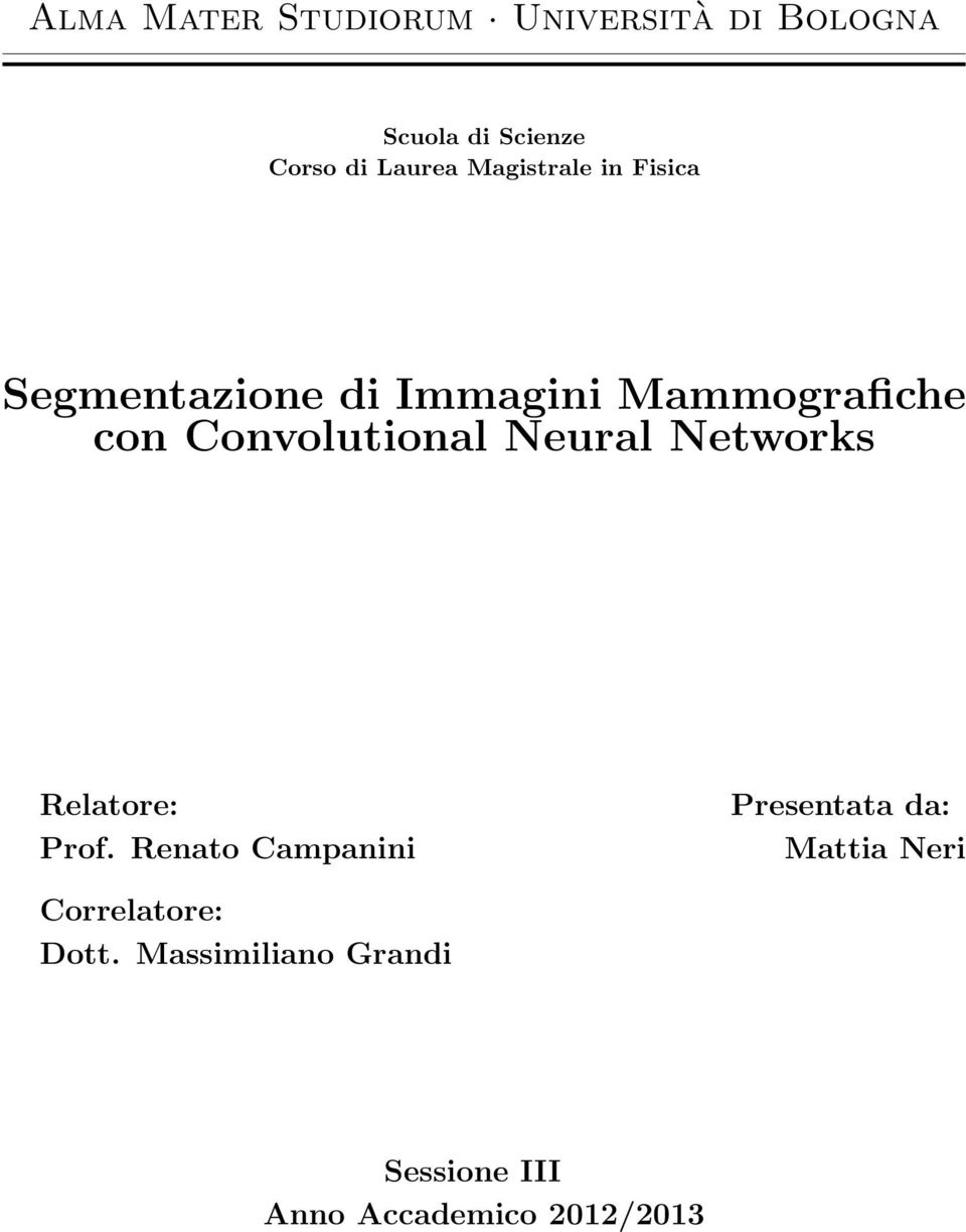 Convolutional Neural Networks Relatore: Prof.