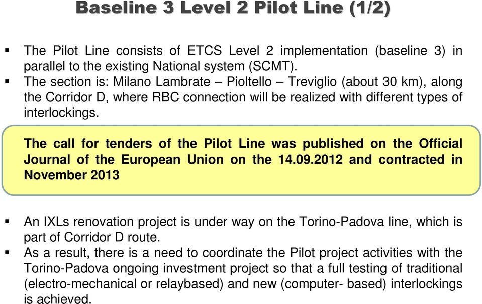 The call for tenders of the Pilot Line was published on the Official Journal of the European Union on the 14.09.