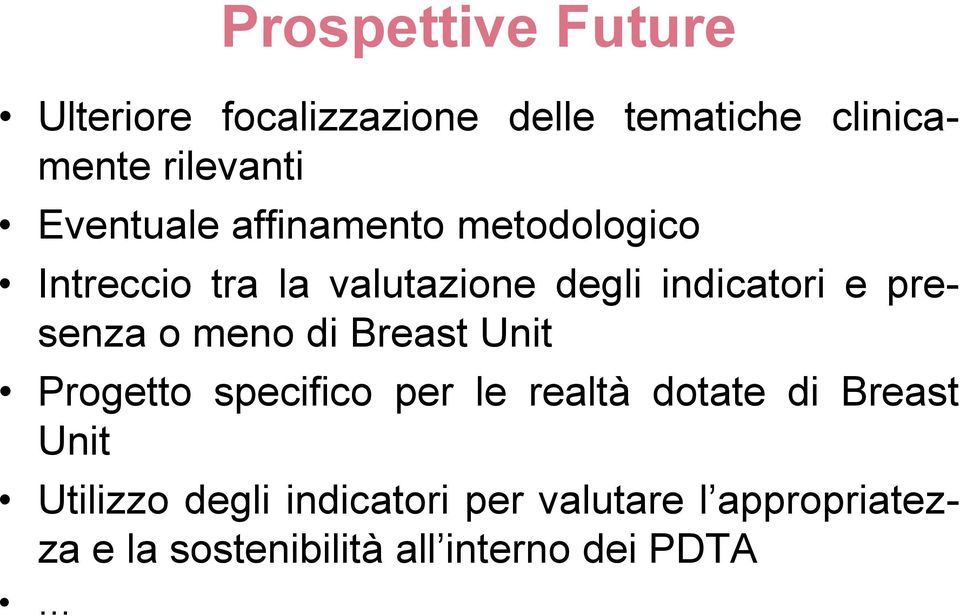 presenza o meno di Breast Unit Progetto specifico per le realtà dotate di Breast Unit