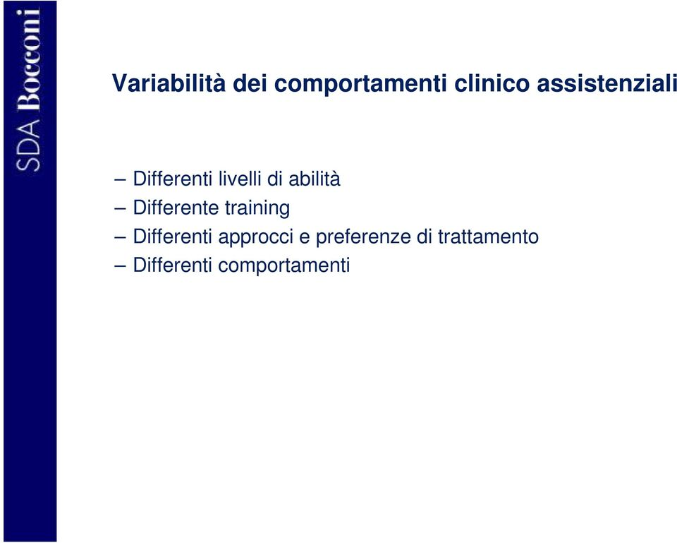 Differente training Differenti approcci e