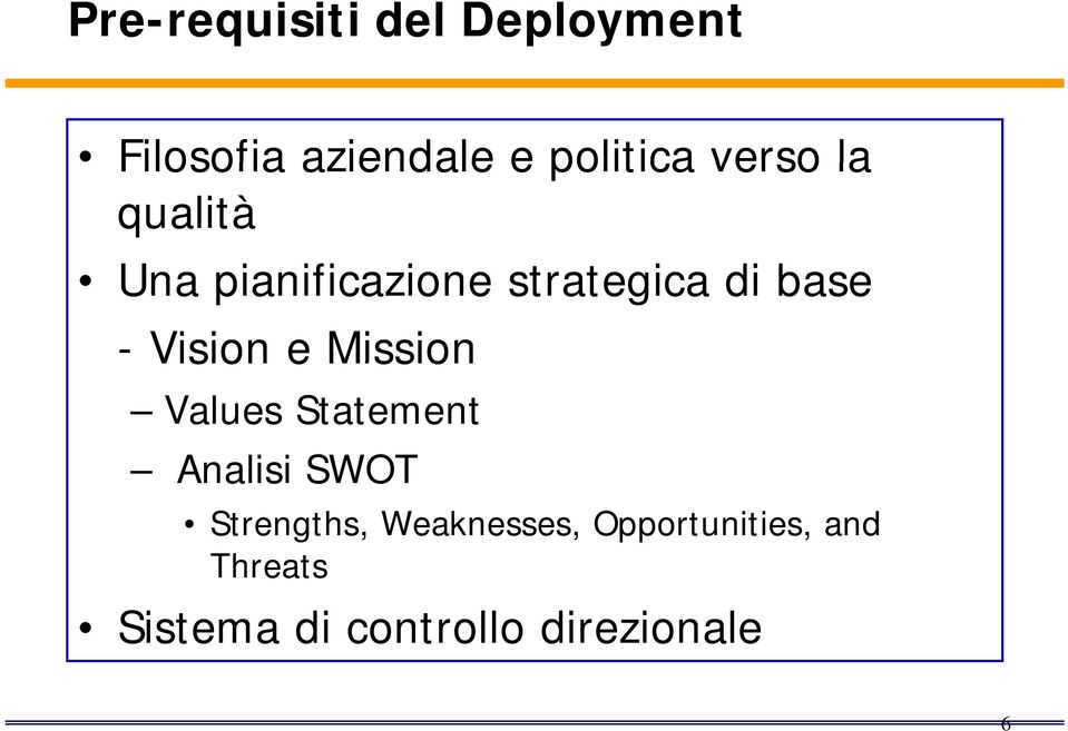 Vision e Mission Values Statement Analisi SWOT Strengths,