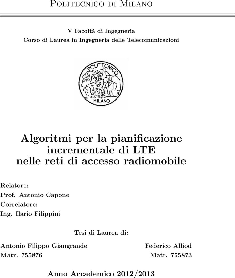 radiomobile Relatore: Prof. Antonio Capone Correlatore: Ing.