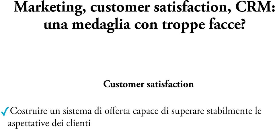 Customer satisfaction Costruire un sistema di