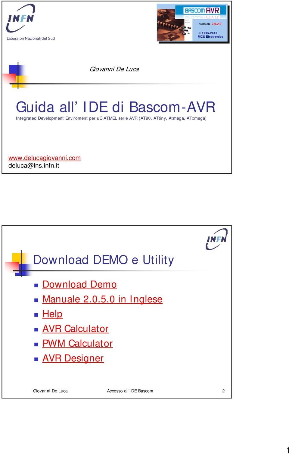 delucagiovanni.com deluca@lns.infn.it Download DEMO e Utility Download Demo Manuale 2.0.5.