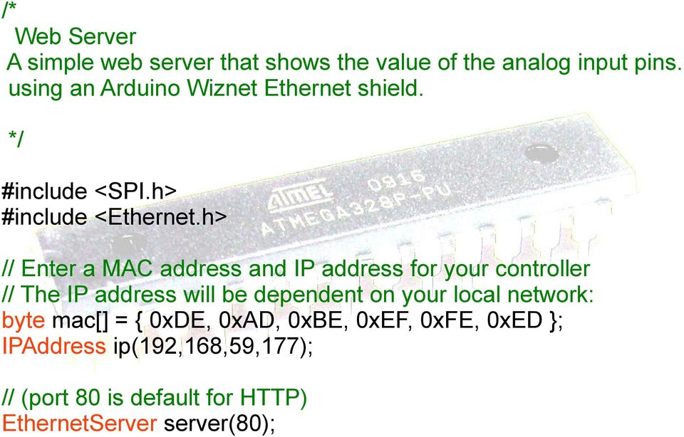h> // Enter a MAC address and IP address for your controller // The IP address will be dependent on your