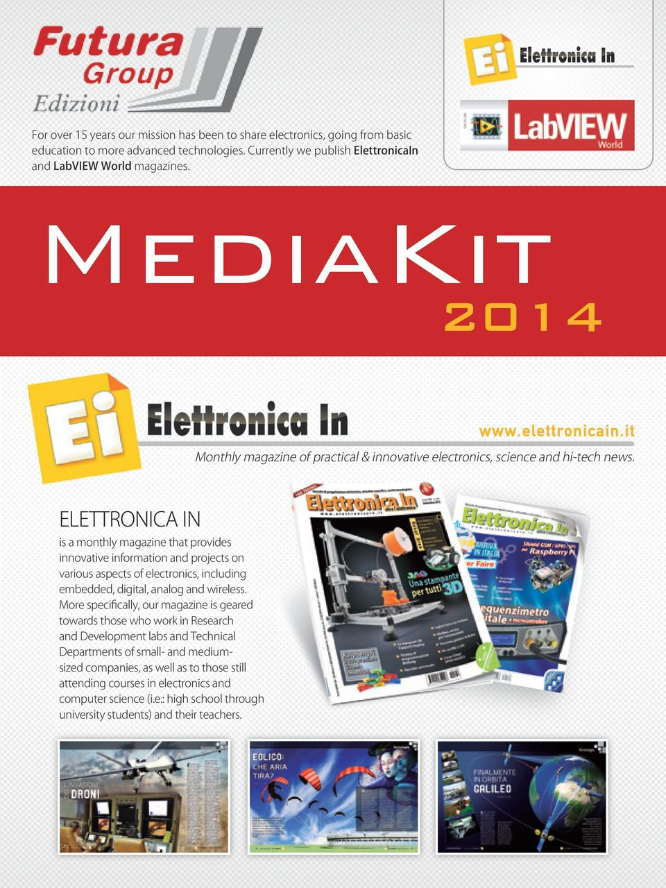 ELETTRONICA IN is a monthly magazine that provides innovative information and projects on various aspects of electronics, including embedded, digital, analog and wireless.