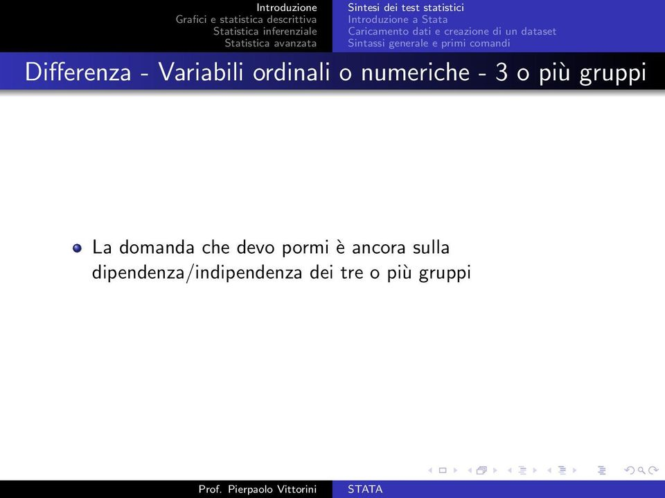 Differenza - Variabili ordinali o numeriche - 3 o più gruppi La