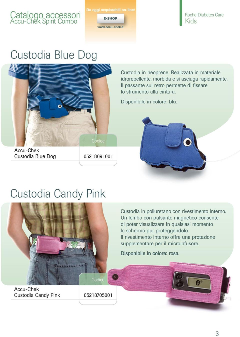 Accu-Chek Custodia Blue Dog 05218691001 Custodia Candy Pink Custodia in poliuretano con rivestimento interno.